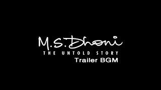 M.S.Dhoni - The Untold Story   Trailer BGM collection