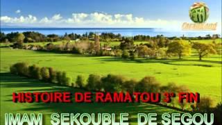 IMAM SEKOUBLE DE SEGOU HISTOIRE DE RAMATOU 3°PARTIE