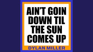 Ain't Goin' Down (Til the Sun Comes Up)