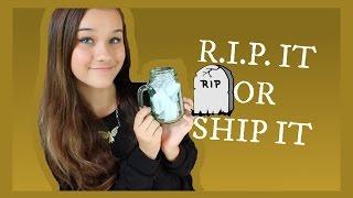 R.I.P. IT OR SHIP IT!