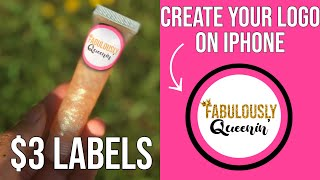 How To Create Business Logo On IPhone + Cheap Lipgloss Labels