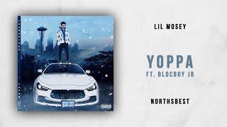 Lil Mosey   Yoppa Ft. BlocBoy JB (Northsbest)