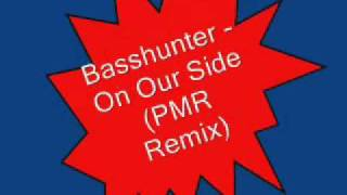 Basshunter - On Our Side (PMR Remix)