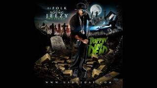 Young Jeezy - Trappin' Aint Dead (I'm The Truth)