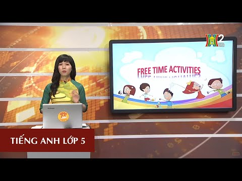 MÔN TIẾNG ANH - LỚP 5 | UNIT 13: WHAT DO YOU DO IN YOUR FREE TIME?- LESSON 3 | 20H30 NGÀY 06.04.2020 (HANOITV)