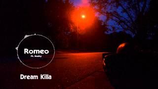 Romeo - Dream Killa ft. Rocky