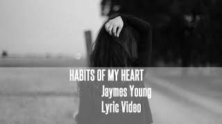 Jaymes Young   Habits Of My Heart (Lyric Video) (Sufjan Stevens Remake)