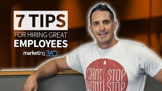 Recruiting Employees - 7 Tips To Hiring The Best | Marketing 360