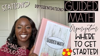Guided Math Set-Up And Organization | How To Get Started With Guided Math