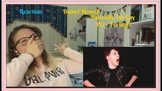 React: Daniel Howell: Basically I'm Gay Pt2  Feelings