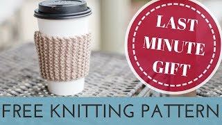 Easy FREE Knitting Project for Absolute Beginners | Cup Cozy Knitting Pattern | Last Minute Gift