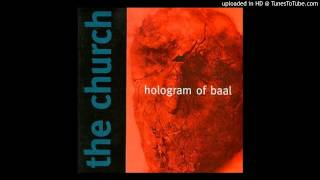 The Church - Hologram Of Baal - 10 - Glow-Worm