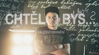 FALEŠNÝ OBVINĚNÍ - CHTĚL BYS ( OFFICIAL FULL HD MUSIC VIDEO 2018 )