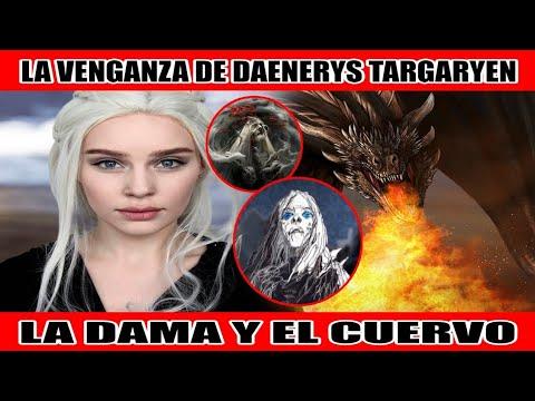 La Venganza de Daenerys Targaryen – Cap. 04 LA DAMA Y EL CUERVO