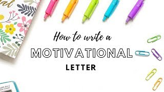 HOW TO WRITE A MOTIVATIONAL LETTER for university | colorfullllstudy