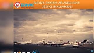 Medivic Aviation Air ambulance service in Allahabad