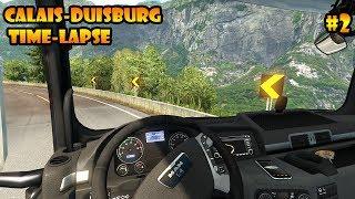 ★ Calais-Duisburg Time-Lapse #2   ETS2MP Hardcore Driving