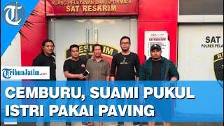 Suami Pukul Istri Pakai Paving, Cemburu Istri Pulang Mudik ke Surabaya Diantar Pria Lain