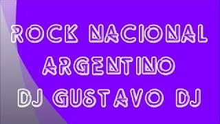 ROCK  NACIONAL NACIONAL ARGENTINO 3 DJ GUSTAVO