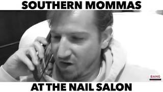 SOUTHERN MOMMAS AT THE NAIL SALON! LOL FUNNY LAUGH COMEDY