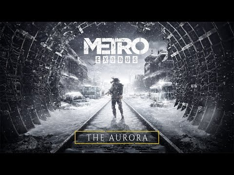 Metro Exodus - The Aurora (Official) thumbnail