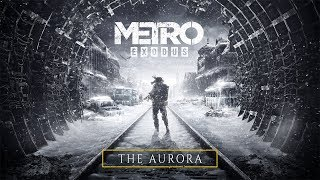 Metro Exodus - The Aurora (Official)