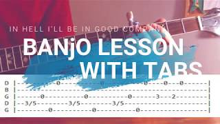 The Dead South - In Hell I'll Be In Good Company Banjo Lesson with TABS