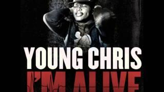 Young Chris - I'm Alive (2013 New CDQ Dirty NO DJ)