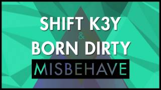 Shift K3Y & Born Dirty - Misbehave (Audio) I Dim Mak Records