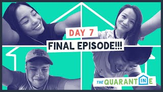 The Quarantine Day 7: The Finale