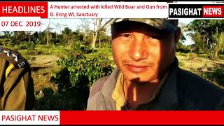 A Hunter Arrested With Killed Wild Boar And Gun From D  Ering WL Sanctuary