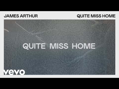 James Arthur Quite Miss Home