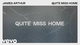 James Arthur - Quite Miss Home (Lyric Video)