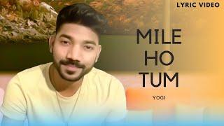 Mile Ho Tum - officialyogi