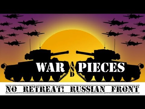 War and Pieces: No Retreat! The Russian Front