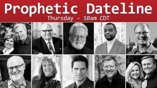 Prophetic Dateline with Cindy Jacobs, Bishop Hamon, Chuck Pierce, Dutch Sheets & More