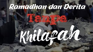 Ramadhan Dan Derita Tanpa Khilafah