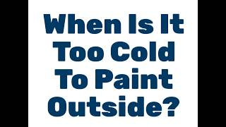 When Is It Too Cold To Paint Outside?