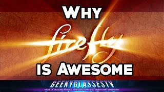 Why Its Awesome - Firefly And Serenity