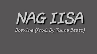 Nag iisa Lyric Video- Bosx1ne (Prod. By Tuuna Beatz)