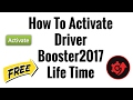 How To Activate Driver Booster 2017 Latest