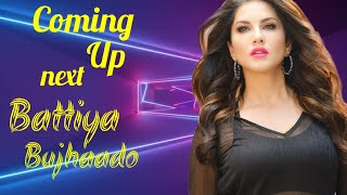 Battiya Bujhaado Coming Up Next Video Sunny Leone Motichoor Chaknachoor