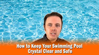 How to Keep Your Swimming Pool Crystal Clear and Safe