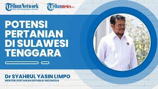 Syahrul Yasin Limpo Jabarkan Potensi Pertanian di Sulawesi Tenggara Didukung Banyak Faktor