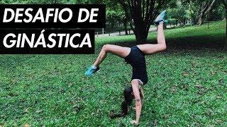 DESÁFIO DE GINÁSTICA // GYMNASTICS CHALLENGE