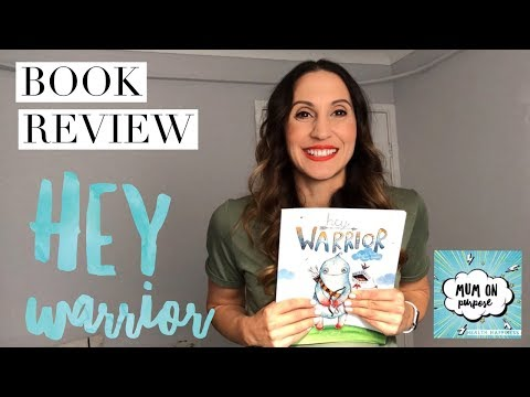 Mum On Purpose – Kids Book Review – Hey Warrior