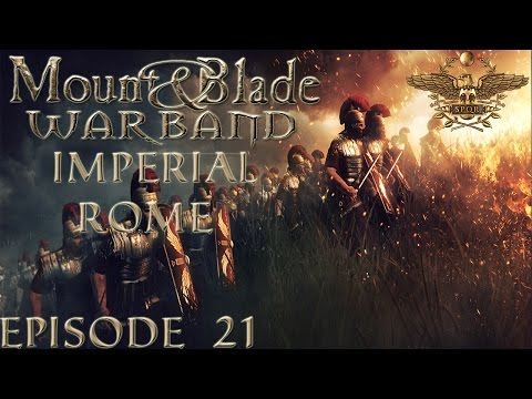 [Episode 21]M&b Warband Imperial Rome - Revenge of the Slaves