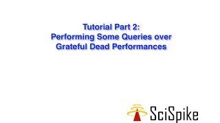 OrientDB Tutorial 2 of 5: Querying Grateful Dead