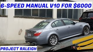 I Bought & Fixed the Cheapest V10 BMW E60 M5 6-speed In The World - Project Raleigh: Part 1