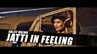 Jatti In Feeling  Baljit Malwa